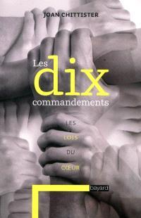Les dix commandements : les lois du coeur