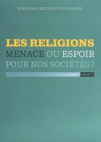 Les religions : menace ou espoir pour nos sociétés ? : actes de la 83e session, Lyon, Centre des Congrès, 21-23 novembre 2008