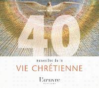 40 merveilles de la vie chrétienne