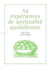 54 expériences de spiritualité quotidienne