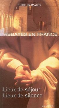 Abbayes en France : lieux de séjour, lieux de silence