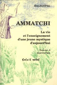 Ammatchi : la vie et l'enseignement d'une jeune mystique d'aujourd'hui
