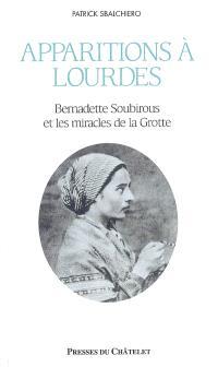 Apparitions à Lourdes : Bernadette Soubirous et les miracles de la grotte