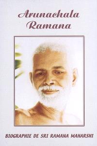 Arunachala Ramana : biographie de Sri Ramana Maharshi
