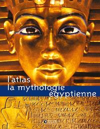 Atlas de ma mythologie égyptienne