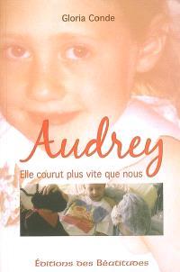 Audrey, elle courut plus vite que nous