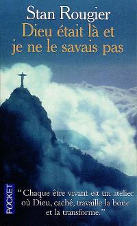 Autobiographie spirituelle. Volume 1, Dieu était là et je ne le savais pas