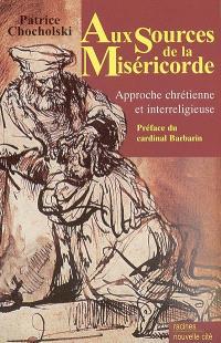 Aux sources de la miséricorde : approche chrétienne et interreligieuse