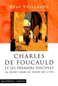 Charles de Foucauld et ses disciples : du désert arabe au monde des cités