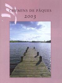 Chemins de Pâques 2003