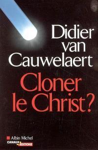 Cloner le Christ ?