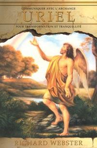 Communiquer avec l'archange Uriel pour cheminer dans la transformation et la tranquillité