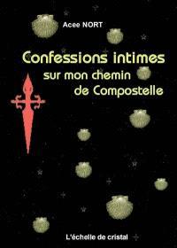 Confessions intimes sur mon chemin de Compostelle