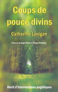 Coups de pouce divins  : récits d'interventions angéliques
