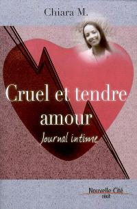 Cruel et tendre amour : journal intime