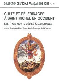Culte et pèlerinages à saint Michel en Occident : les trois monts dédiés à l'Archange