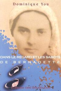 Dans les sabots et le regard de Bernadette