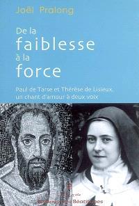 De la faiblesse à la force : Paul de Tarse et Thérèse de Lisieux, un chant d'amour à deux voix