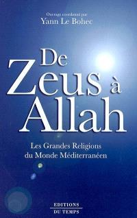 De Zeus à Allah : les grandes religions du monde méditerranéen
