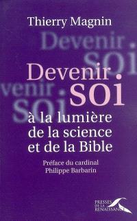 Devenir soi à la lumière de la science et de la Bible