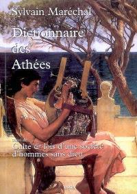 Dictionnaire des athées anciens & modernes; Suivi de Culte & lois d'une société d'hommes sans Dieu