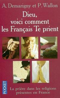 Dieu, voici comment les Français te prient : la prière dans les religions présentes en France