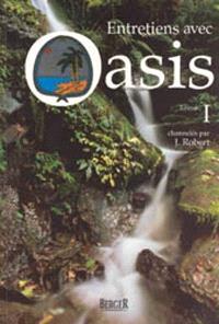 Entretiens avec Oasis. Volume 1