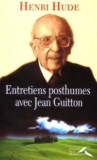 Entretiens posthumes avec Jean Guitton
