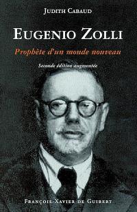 Eugenio Zolli ou Le prophète d'un monde nouveau