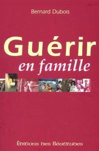 Guérir en famille : séminaires Saint-Luc