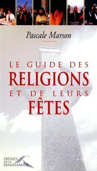 Guide pratique des religions et de leurs fêtes