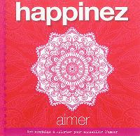 Happinez : aimer