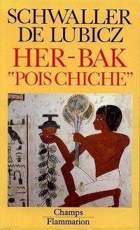 Her-Bak Pois Chiche : visage vivant de l'ancienne Egypte