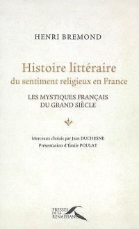 Histoire littéraire du sentiment religieux en France : les mystiques français du Grand Siècle