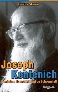 Joseph Kentenich : fondateur du Mouvement de Schoenstatt