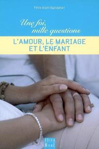 L'amour, le mariage et l'enfant
