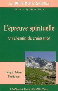 L'épreuve spirituelle : un chemin de croissance