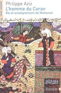 L'homme du Coran : vie et enseignement de Mahomet