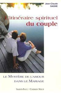 L'itinéraire spirituel du couple. Volume 1, Le mystère de l'amour dans le mariage