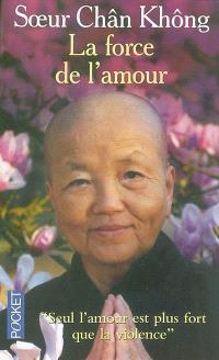 La force de l'amour : une bouddhiste dans le Viêt-nam en guerre