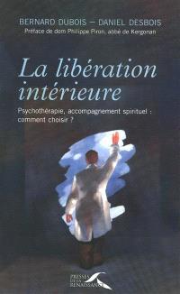 La libération intérieure : psychothérapie, accompagnement spirituel, comment choisir ?