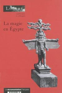 La magie en Egypte : à la recherche d'une définition : actes du colloque