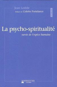 La psycho-spiritualité  : survie de l'espèce humaine