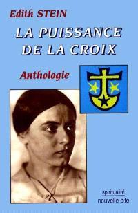 La puissance de la croix : anthologie des textes spirituels d'Edith Stein
