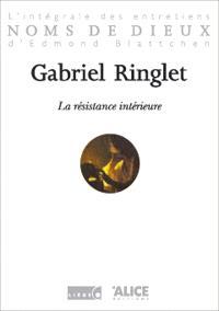La résistance intérieure : l'intégrale des entretiens d'Edmond Blattchen
