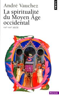 La Spiritualité du Moyen Age occidental : VIIIe-XIIIe siècle