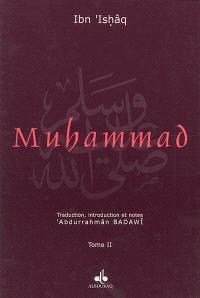 La vie du prophète Muhammad, l'envoyé d'Allah.... Volume 2
