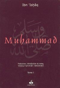 La vie du prophète Muhammad, l'envoyé d'Allah.... Volume 1