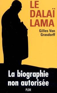 Le Dalaï Lama : la biographie non autorisée