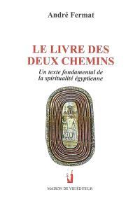 Le livre des deux chemins : un texte fondamental de la spiritualité égyptienne